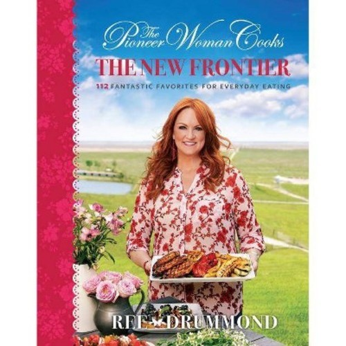 The Pioneer Woman Cooks: The New Frontier - by Ree Drummond (Hardcover) Readerlink - Great Gift Idea